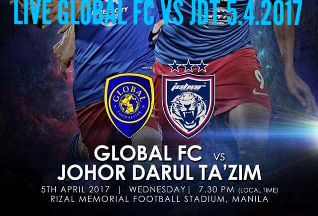 Live Streaming Global FC vs JDT 5.4.2017 Piala AFC