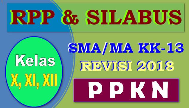 RPP DAN SILABUS PPKN SMA/MA KELAS X, XI, XII KURIKULUM 2013 REV.2018