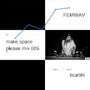 FEMWAV make space please mix 006: Tsurbhi