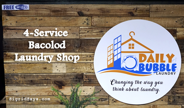 Daily Bubble Laundry - Bacolod laundry shop - Bacolod laundromat - free wifi