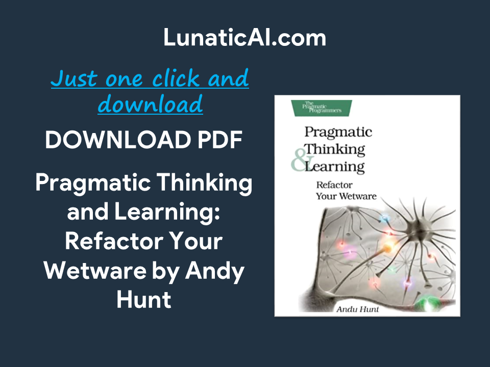Pragmatic Thinking and Learning: Refactor Your Wetware PDF