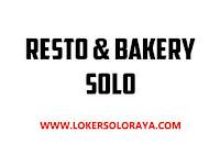 Lowongan Kerja Resto dan Bakery di Kota Solo