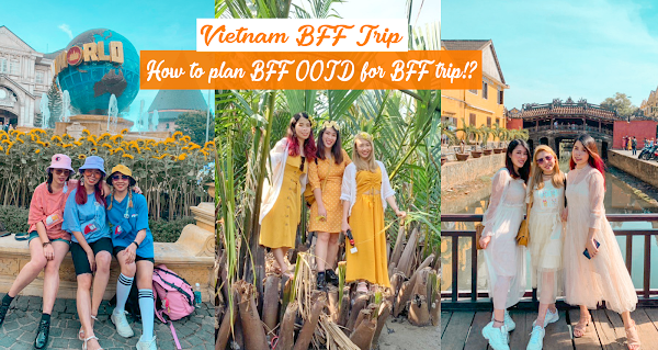 [Vietnam BFF Trip] 闺蜜装How to plan BFF OOTD for BFF trip!?