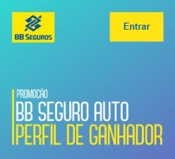 Cadastrar Promoção BB Perfil Ganhador Seguro Auto - 400 Mil em Prêmios