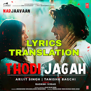 Thodi Jagah Lyrics in English | With Translation | – Marjaavaan | Arijit Singh