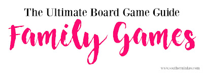 The Ultimate Board Game Guide - The Best Family Board Games that are Kid Friendly