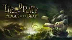 Free Download The Pirate Plague of the Dead MOD APK Open World Game 2018