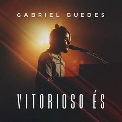 Baixar Vitorioso És - Gabriel Guedes Mp3
