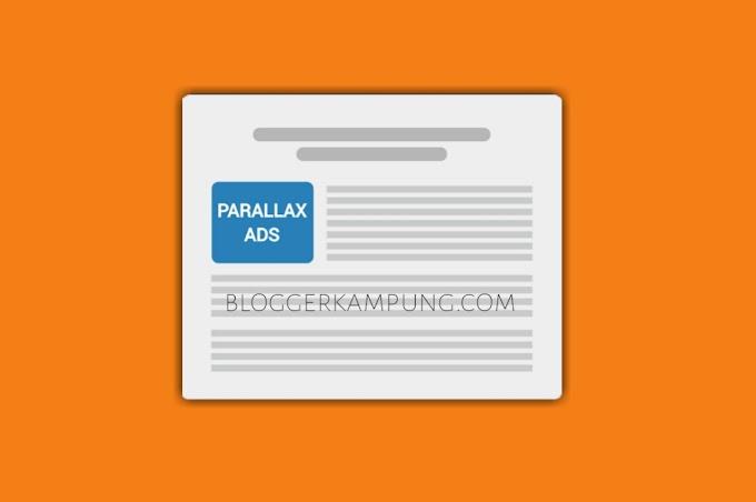 Cara membuat iklan Parallax di Blog