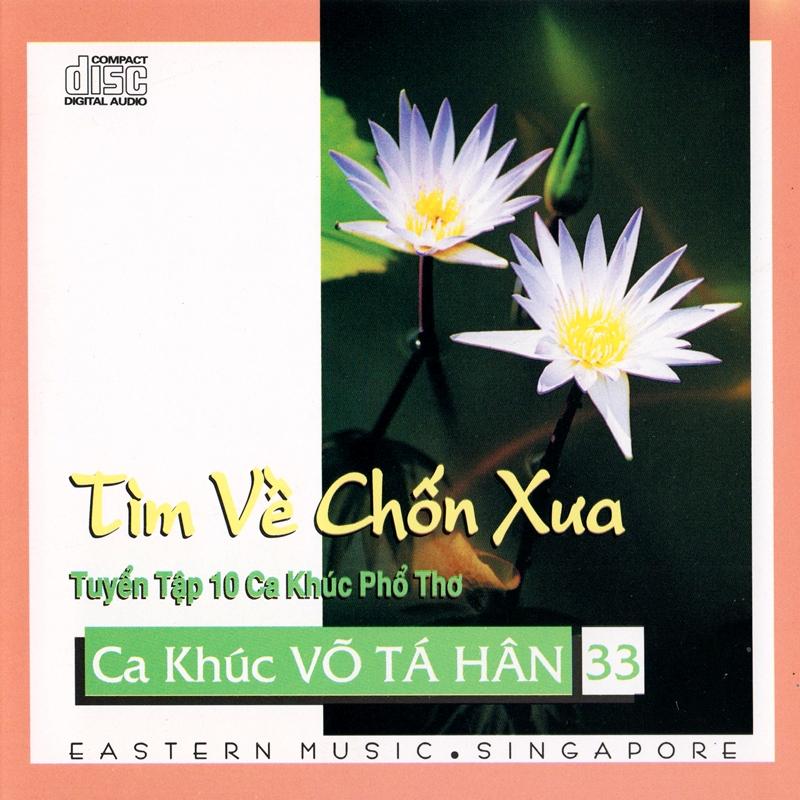 Eastern CD - Ca Khúc Võ Tá Hân 33 - Tìm Về Chốn Xưa (NRG)