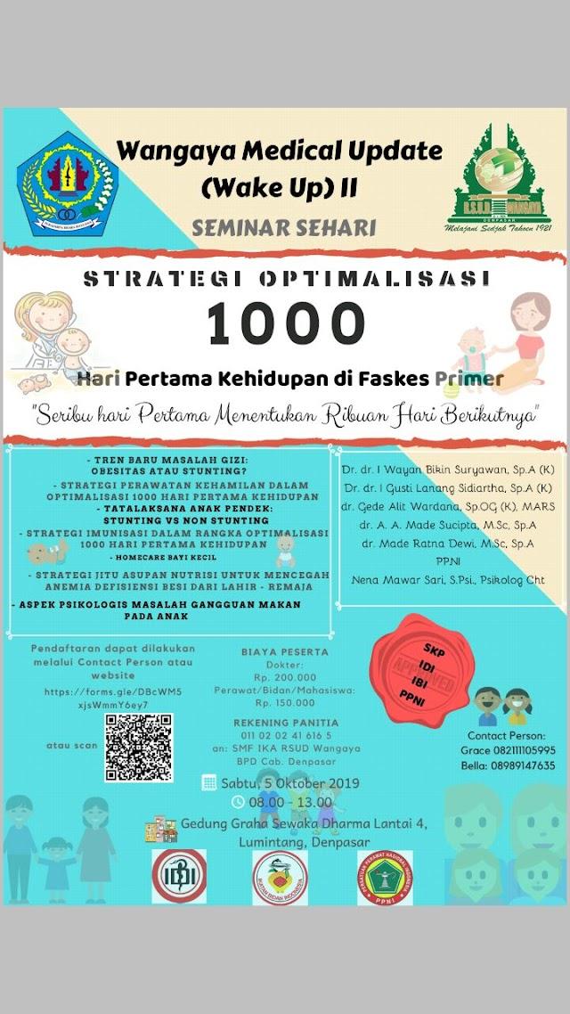 """""""Seminar Sehari : Strategi Optimalisasi 1000 Hari Pertama Kehidupan di Faskes Primer"""" 5 Oktober 2019"""