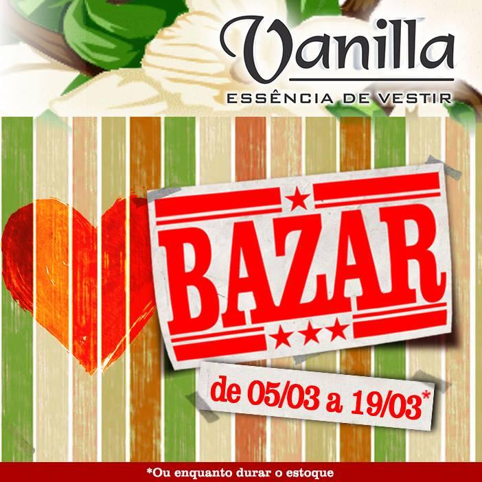 e36a3d63ab8 Bazar Vanilla começa HOJE • Loja Vanilla Blumenau