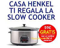 Slow Cooker ( valore 59 euro) in regalo da Casa Henkel! Come riceverla