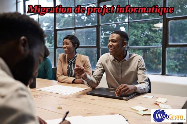 Migration de projet informatique et développements ,WEBGRAM, entreprise informatique basée à Dakar-Sénégal, leader en Afrique, ingénierie logicielle, développement de logiciels, systèmes informatiques, systèmes d'informations, développement d'applications web et mobile