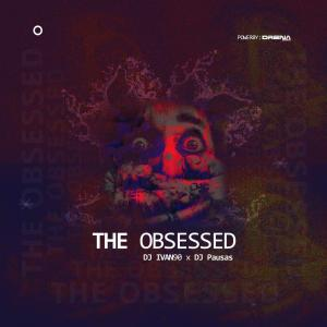 Dj Ivan90 & Dj Pausas – The Obsessed (Afro House) 2019