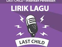 Lirik Lagu Indahkah Perbedaan - Last Child