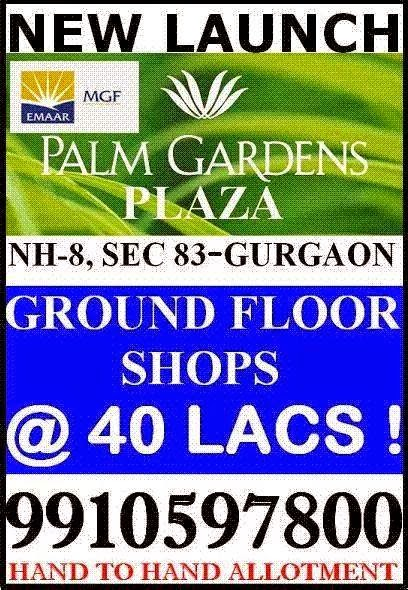 Palm gardens plaza, emaar mgf new launch sec 83, Emaar MGF ground floor shops on NH-8 Gurgaon