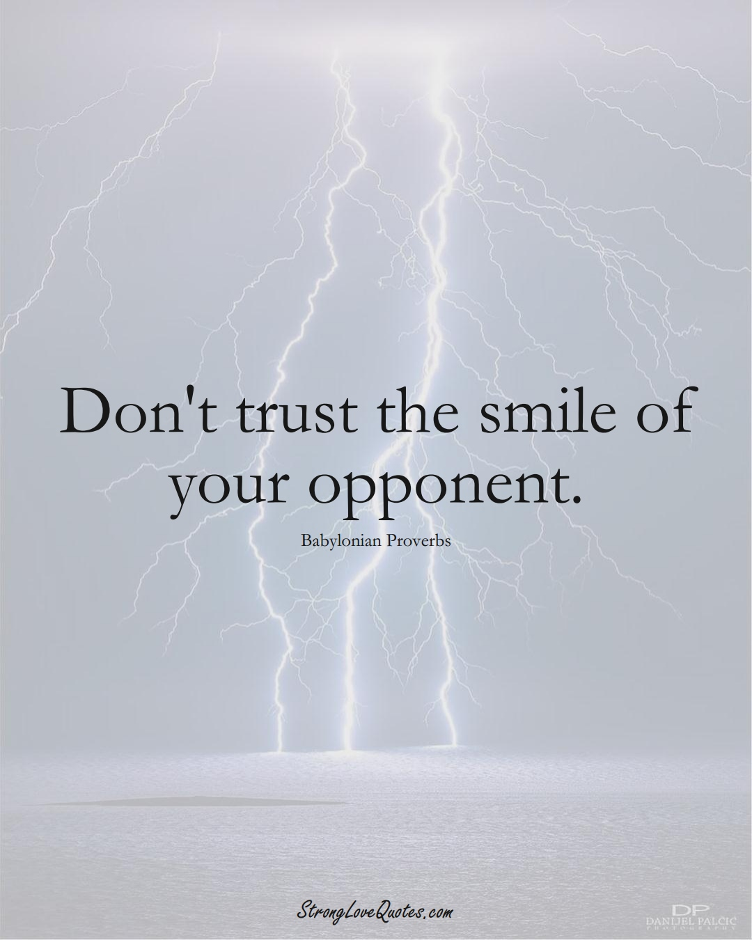 Don't trust the smile of your opponent. (Babylonian Sayings);  #aVarietyofCulturesSayings
