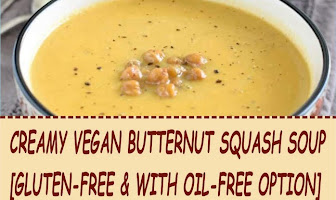 CREAMY VEGAN BUTTERNUT SQUASH SOUP [GLUTEN-FREE & WITH OIL-FREE OPTION]