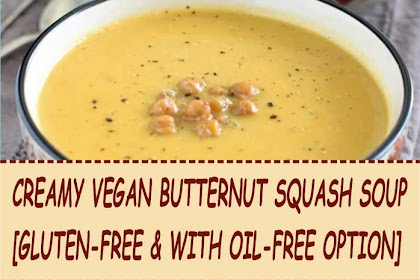 CREAMY VEGAN BUTTERNUT SQUASH SOUP [GLUTEN-FREE & WITH OIL-FREE OPTION]