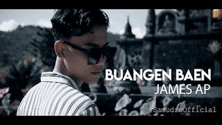 Lirik Lagu Buangen Baen - James AP