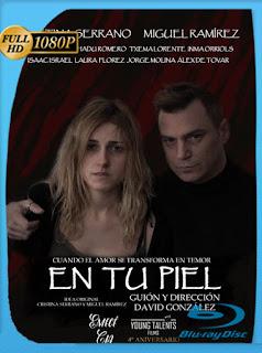 En Tu Piel (2018) HD [1080P] Latino [Google Drive] Panchirulo