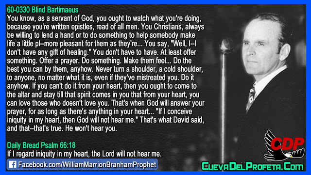 Servant of God watch what you are doing - William Branham Quotes
