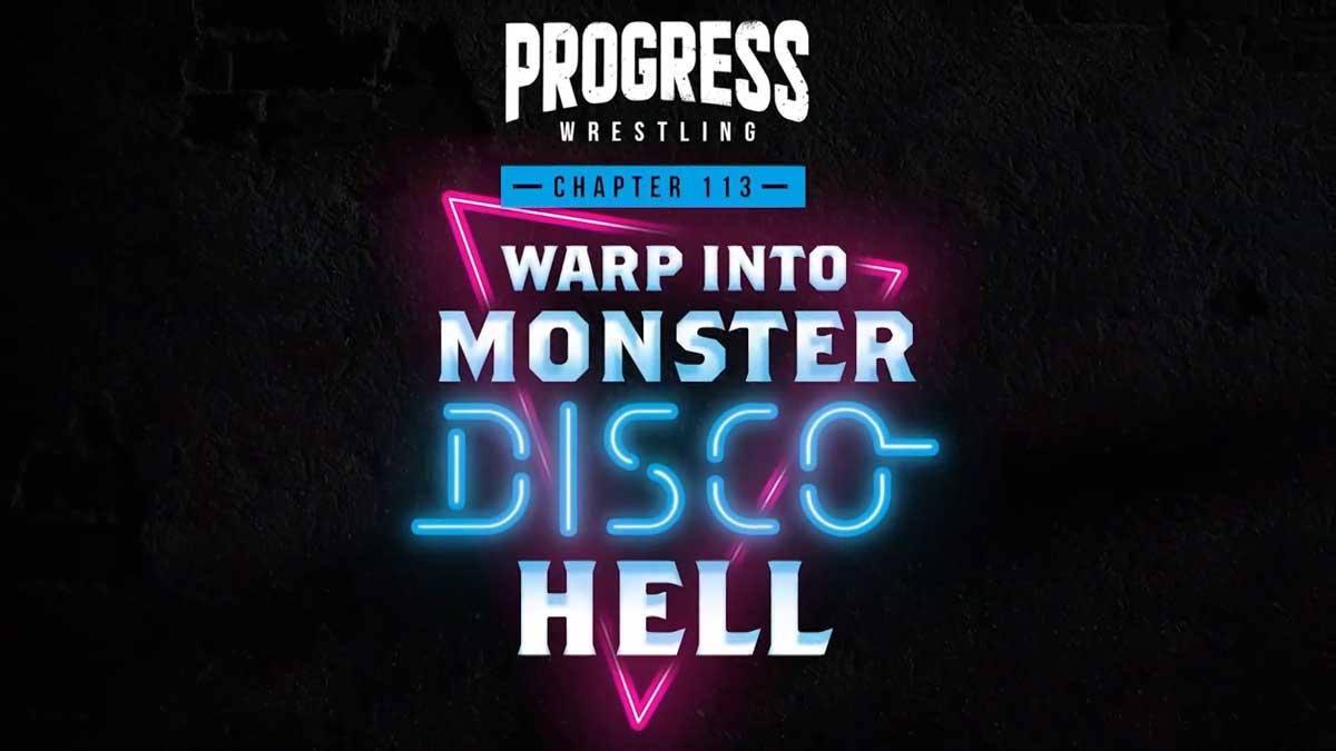 "Cobertura: PROGRESS Chapter 113 ""Warp Into Monster Disco Hell"" – Headshot!"