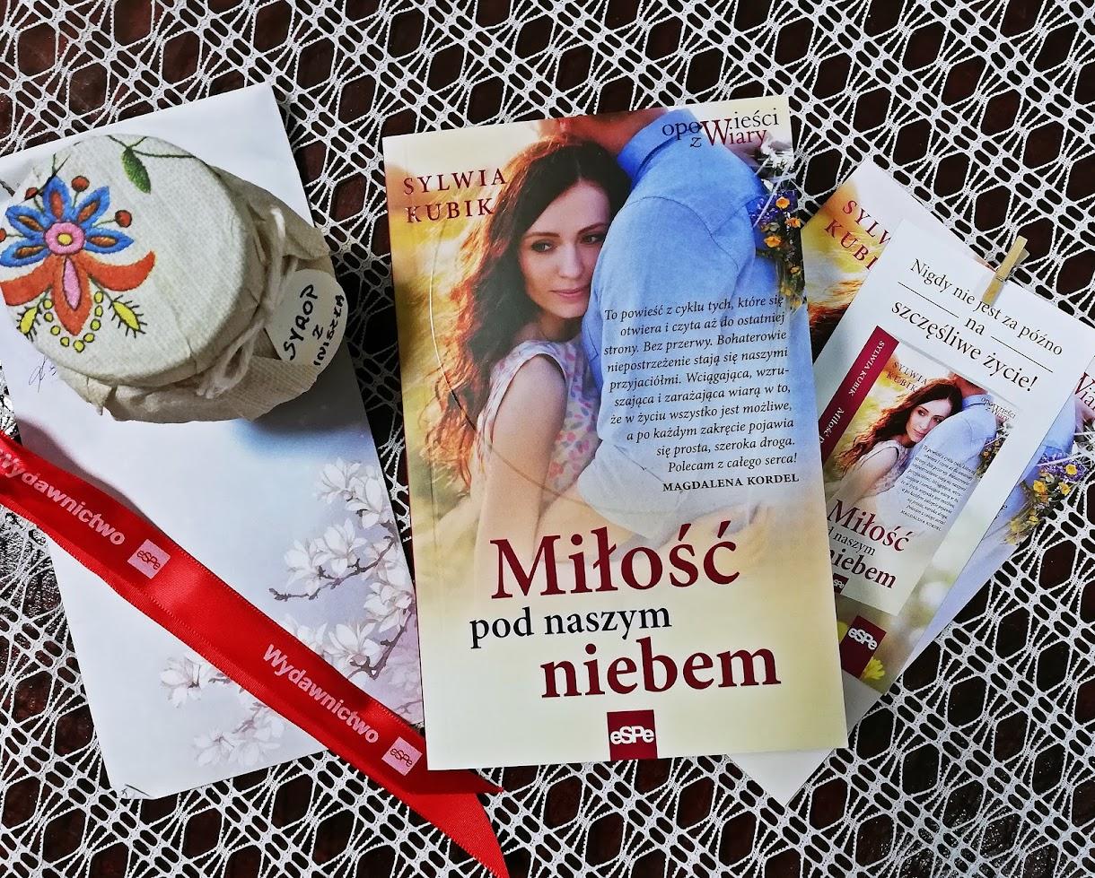 """PATRONAT MEDIALNY """"Miłość pod naszym niebem"""" Sylwia Kubik"""
