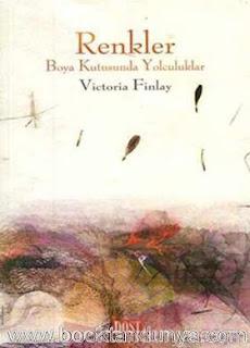 Victoria Finlay - Renkler - Boya Kutusunda Yolculuklar