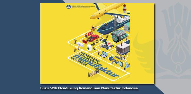 Buku SMK Mendukung Kemandirian Manufaktur Indonesia