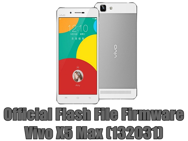 Official Flash File Firmware Vivo X5 Max (132031)