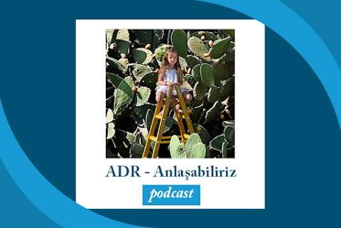 ADR - Anlaşabiliriz Podcast