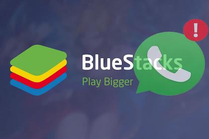 Cara Menggunakan Whatsapp di PC Dengan Bluestack 2019