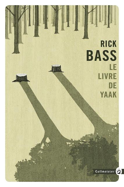 Le Livre de Yaak Rick Bass Traduit par Camille Fort-Cantoni
