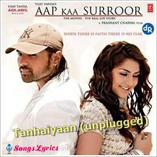 TANHAIYAAN (UNPLUGGED) From Aap Kaa Surror [2006]