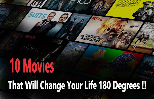 10 Movies That Will Change Your Life 180 Degrees !!