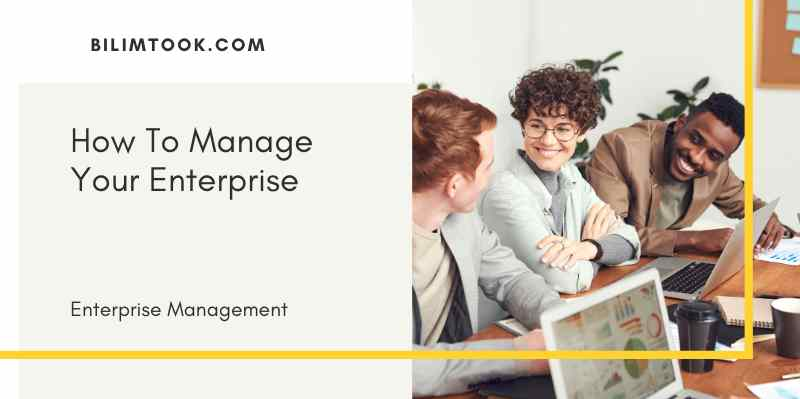 how-to-manage-your-enterprise