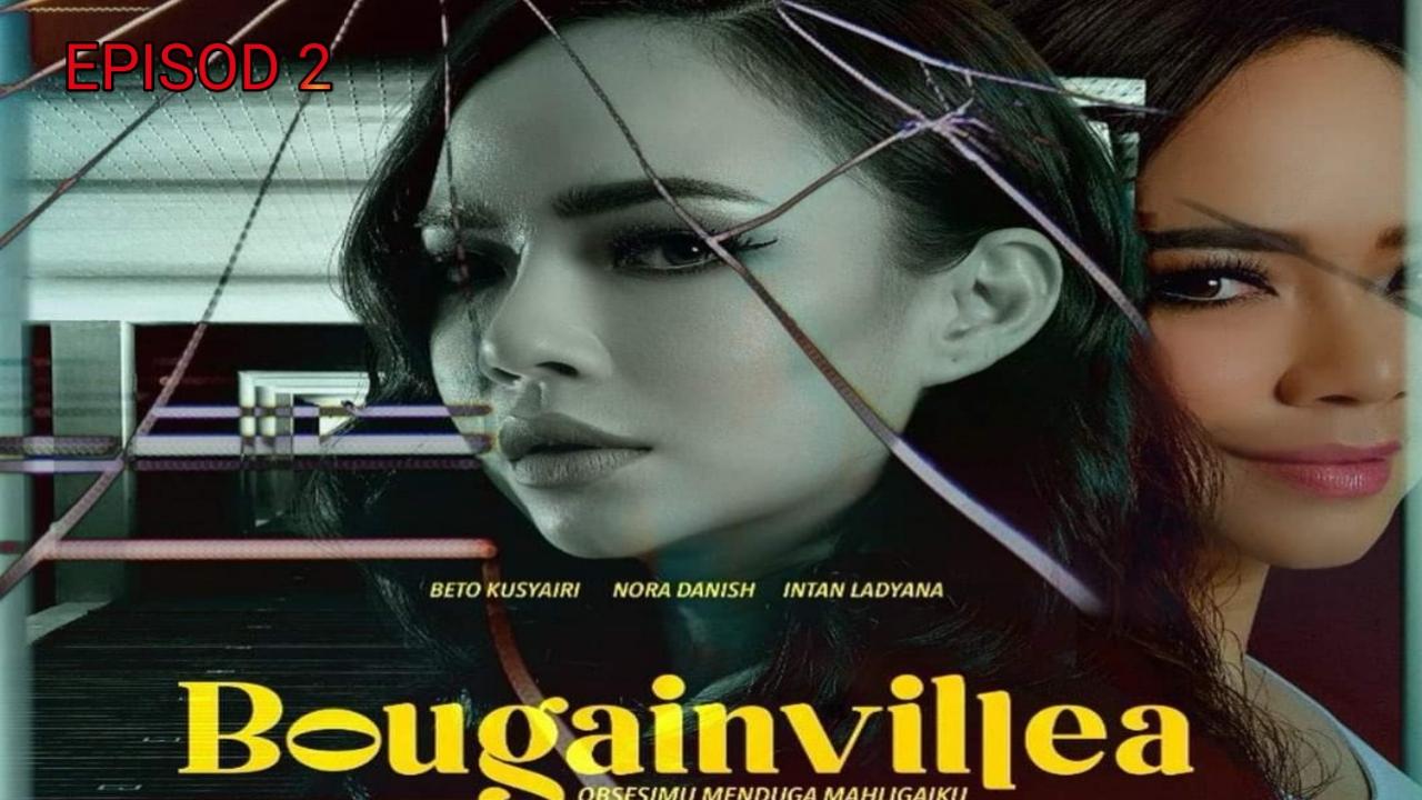 Tonton Drama Bougainvillea Episod 2 (TV3)