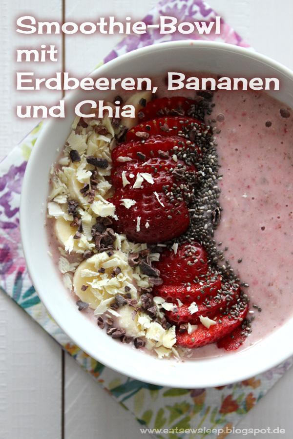 Smoothie-Bowl mit Erdbeeren, Bananen und Chia www.eatsewsleep.blogspot.de