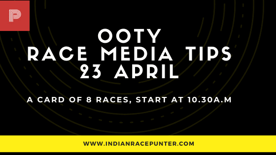 Ooty Race Media Tips 23 April