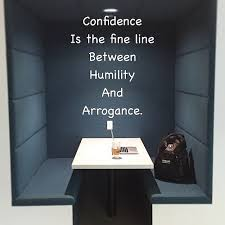 Arrogance and Confidence