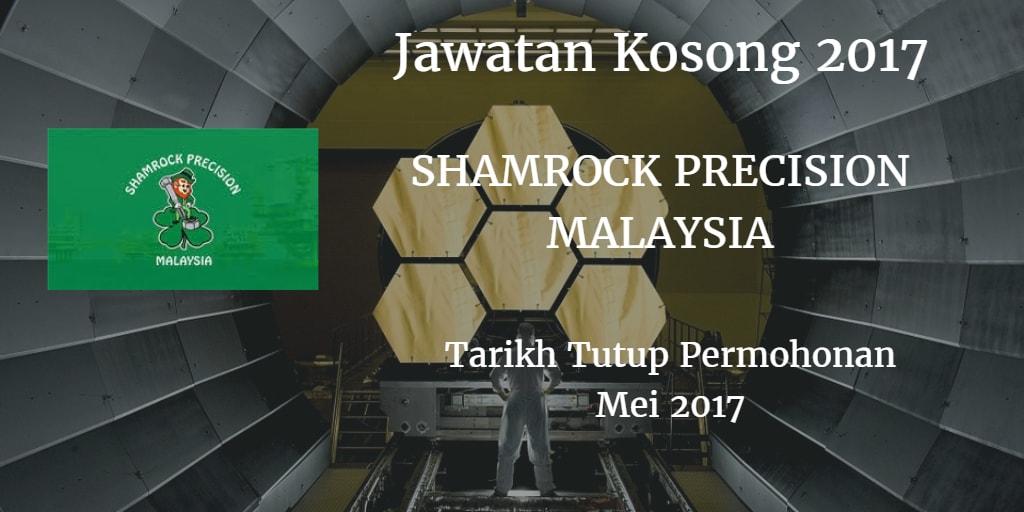 Jawatan Kosong Shamrock Precision Mei 2017