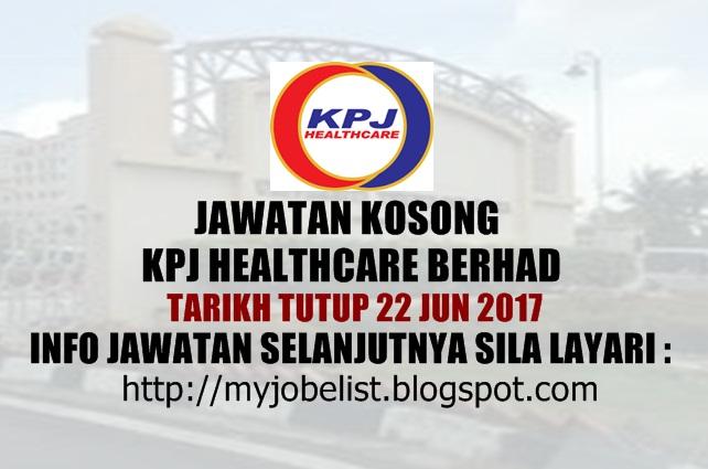 Jawatan Kosong KPJ Healthcare Berhad Jun 2017