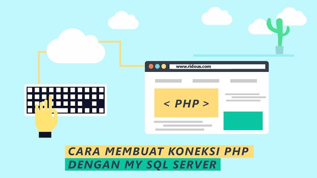 Tutorial Pemrograman PHP bagi Pemula - Cara Mudah Membuat Koneksi dari PHP Ke MySQL Server
