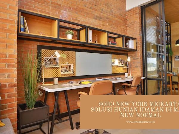 SOHO NEW YORK Meikarta, Solusi Hunian Idaman Di Masa New Normal