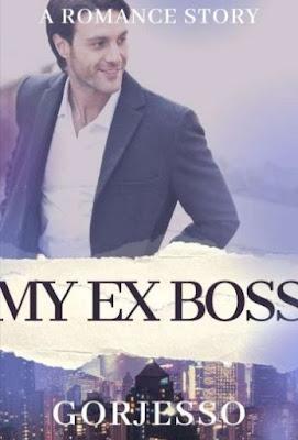Novel My Ex Boss Karya Gorjesso Full Episode