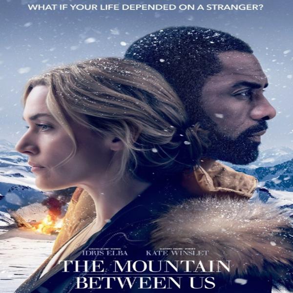 The Mountain Between Us, The Mountain Between Us Synopsis, The Mountain Between Us Trailer, The Mountain Between Us Review, Poster The Mountain Between Us
