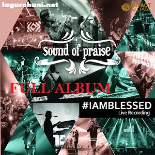Download Lagu Sound Of Praise Full Album I Am Blessed Terlengkap