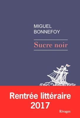 Sucre noir / Miguel Bonnefoy